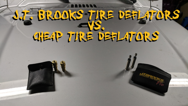 J.T. Brooks Tire Deflators, vs my old generic deflators