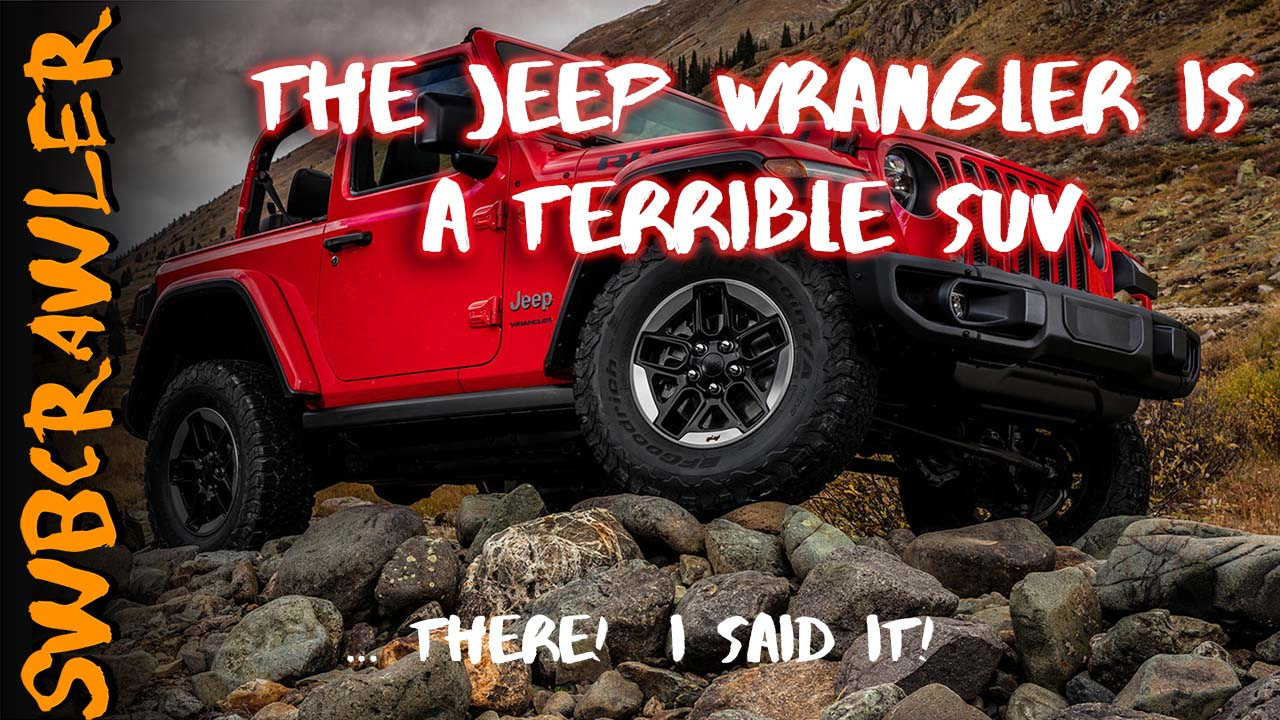 Why you SHOULDN'T buy a Jeep Wrangler (or maybe should…) Opinions from a 2-decade Jeep Fanatic